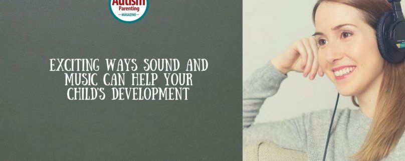 Exciting Ways Sound and Music Can Help Your Child's Development