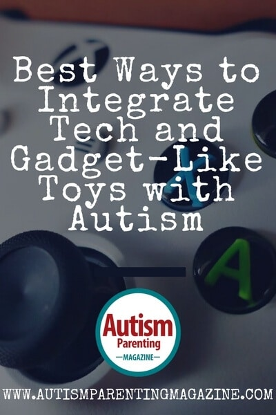 Best Ways to Integrate Tech and Gadget-Like Toys with Autism https://www.autismparentingmagazine.com/integrate-gadget-like-toys-autism