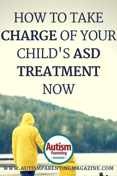 How to Take Charge of Your Child's ASD Treatment Now https://www.autismparentingmagazine.com/take-charge-childs-asd-treatment