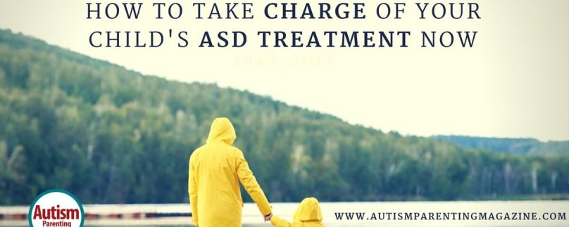 How to Take Charge of Your Child's ASD Treatment Now