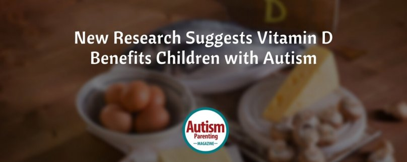 New Research Suggests Vitamin D Benefits Children with Autism