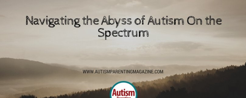 Navigating the Abyss of Autism On the Spectrum
