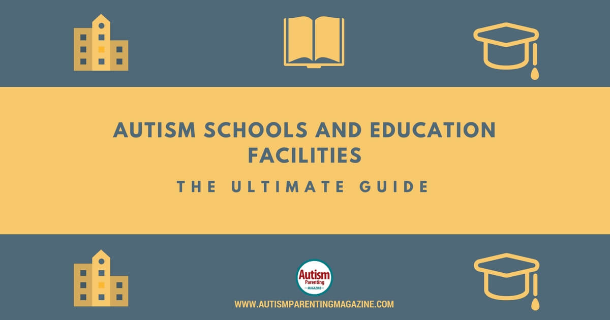 Autism Schools And Education Facilities The Ultimate Guide