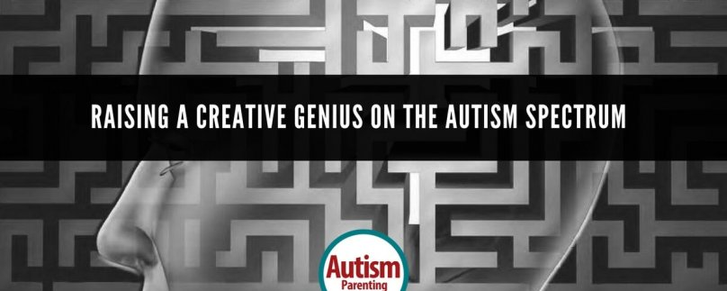 Raising a Creative Genius on the Autism Spectrum