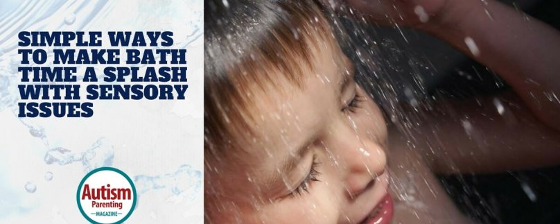 Simple Ways to Make Bath Time a Splash with Sensory Issues