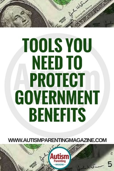 Tools You Need to Protect Government Benefits https://www.autismparentingmagazine.com/tools-protecting-government-benefits