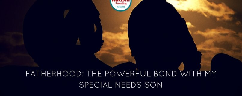 Fatherhood: The Powerful Bond with My Special Needs Son