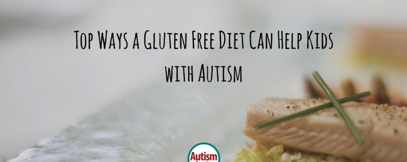 Top Ways a Gluten Free Diet  Can Help Kids with Autism