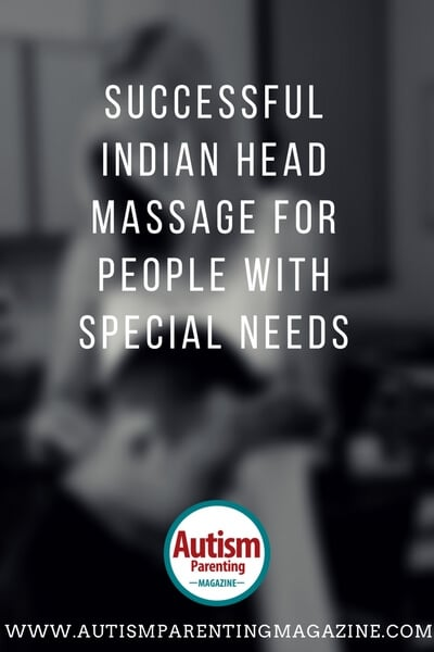 Successful Indian Head Massage for People with Special Needs https://www.autismparentingmagazine.com/indian-massage-for-autism