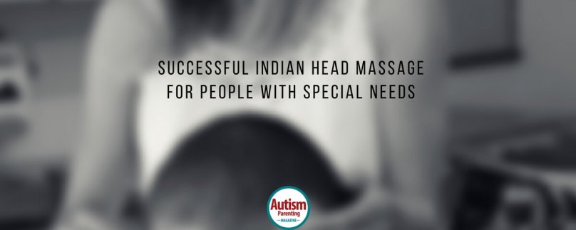 Successful Indian Head Massage for People with Special Needs