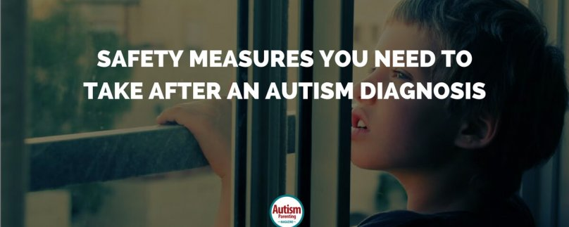 Safety Measures You Need to Take After an Autism Diagnosis