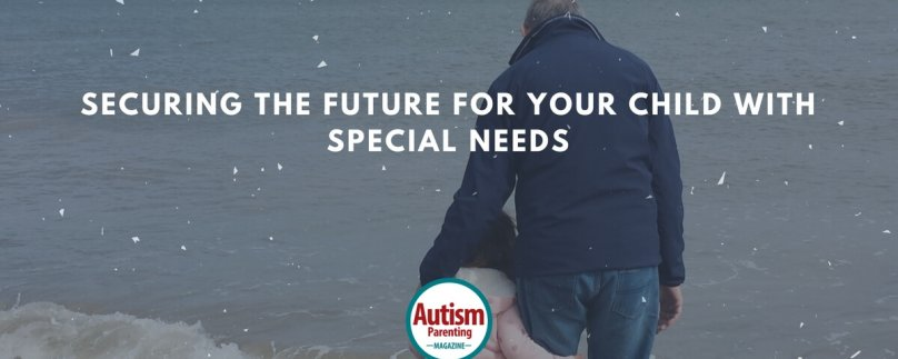 Securing the Future for Your Child with Special Needs