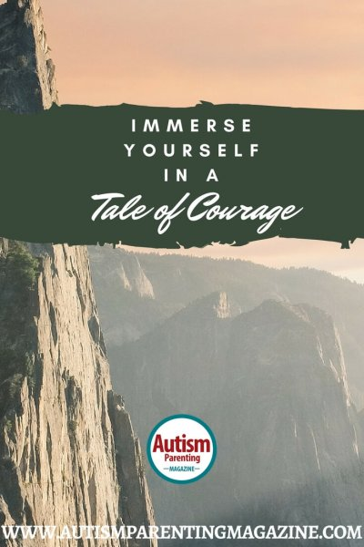 Immerse Yourself in a Tale of Courage http://www.autismparentingmagazine.com/tale-of-courage