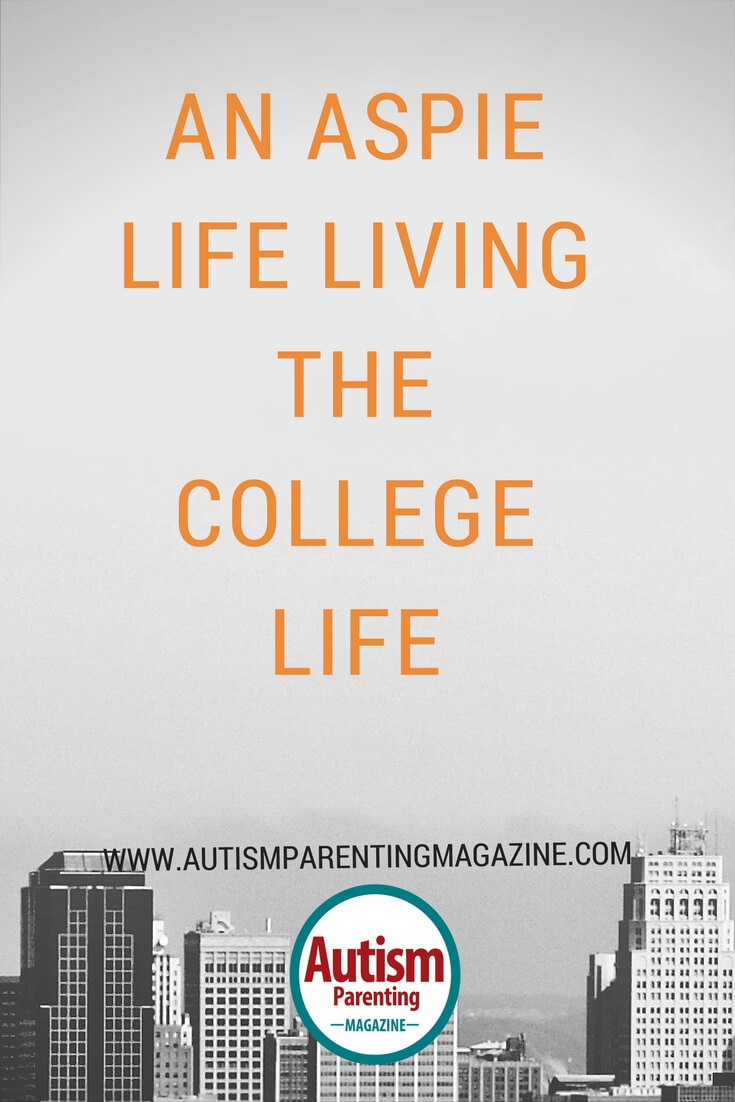 An Aspie Life Living the College Life https://www.autismparentingmagazine.com/aspie-life-college-life
