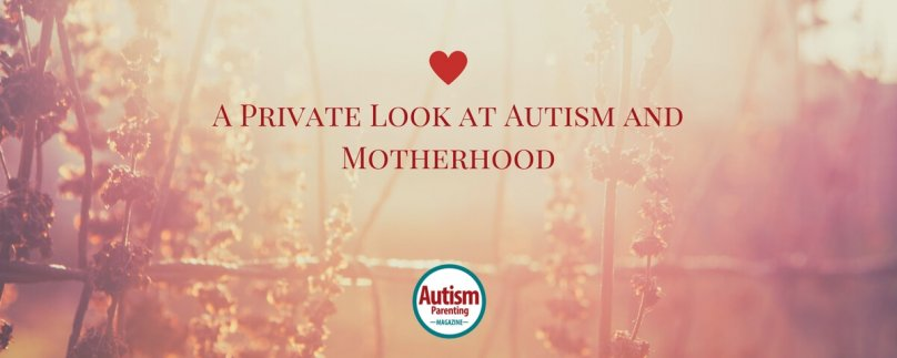 A Private Look at Autism and Motherhood