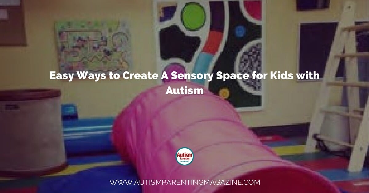 Easy Ways to Create A Sensory Space for Kids with Autism