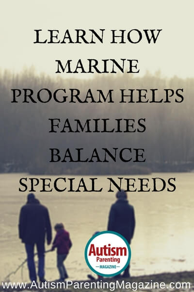 Learn How Marine Program Helps Families Balance Special Needs https://www.autismparentingmagazine.com/marine-program-helps-families-balance-special-needs
