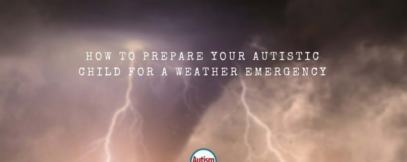 How to Prepare Your Autistic Child for a Weather Emergency