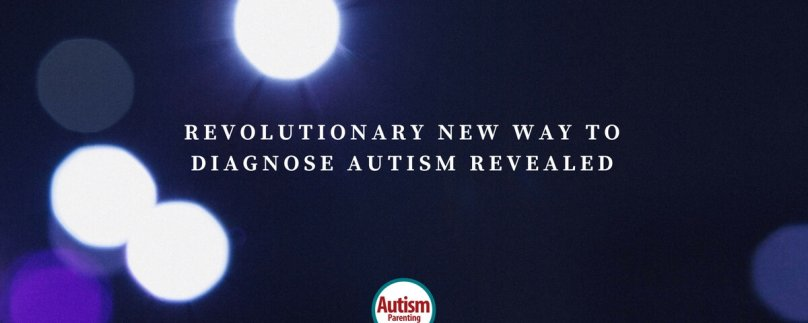 Revolutionary New Way to Diagnose Autism Revealed