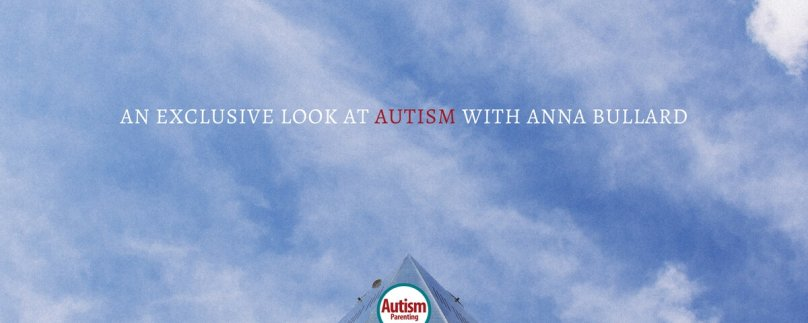 An Exclusive Look at AUTISM with Anna Bullard