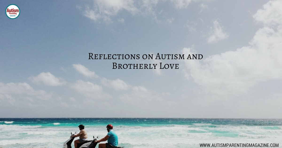 Reflections on Autism and Brotherly Love https://www.autismparentingmagazine.com/reflections-on-autism-and-brotherly-love