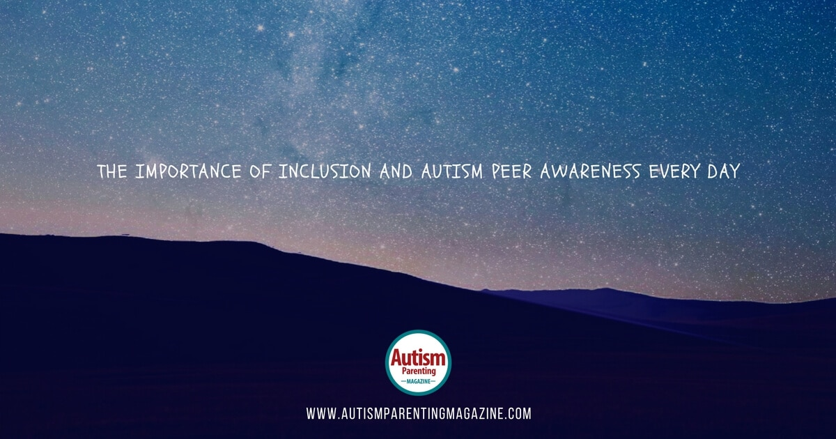 The Importance of Inclusion and Autism Peer Awareness Every Day https://www.autismparentingmagazine.com/autism-peer-awareness-importance