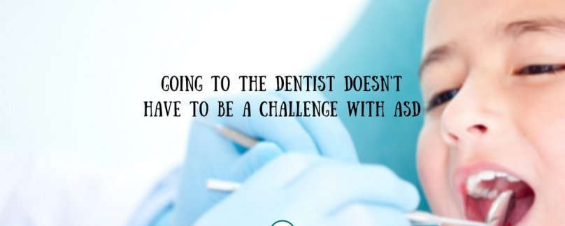 Going to the Dentist Doesn't Have to Be a Challenge with ASD
