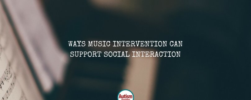 Ways Music Intervention Can Support Social Interaction