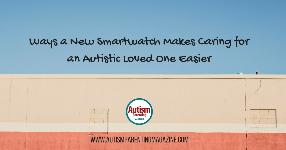 Ways a New Smartwatch Makes Caring for an Autistic Loved One Easier https://www.autismparentingmagazine.com/new-smartwatch-makes-caring-for-autism
