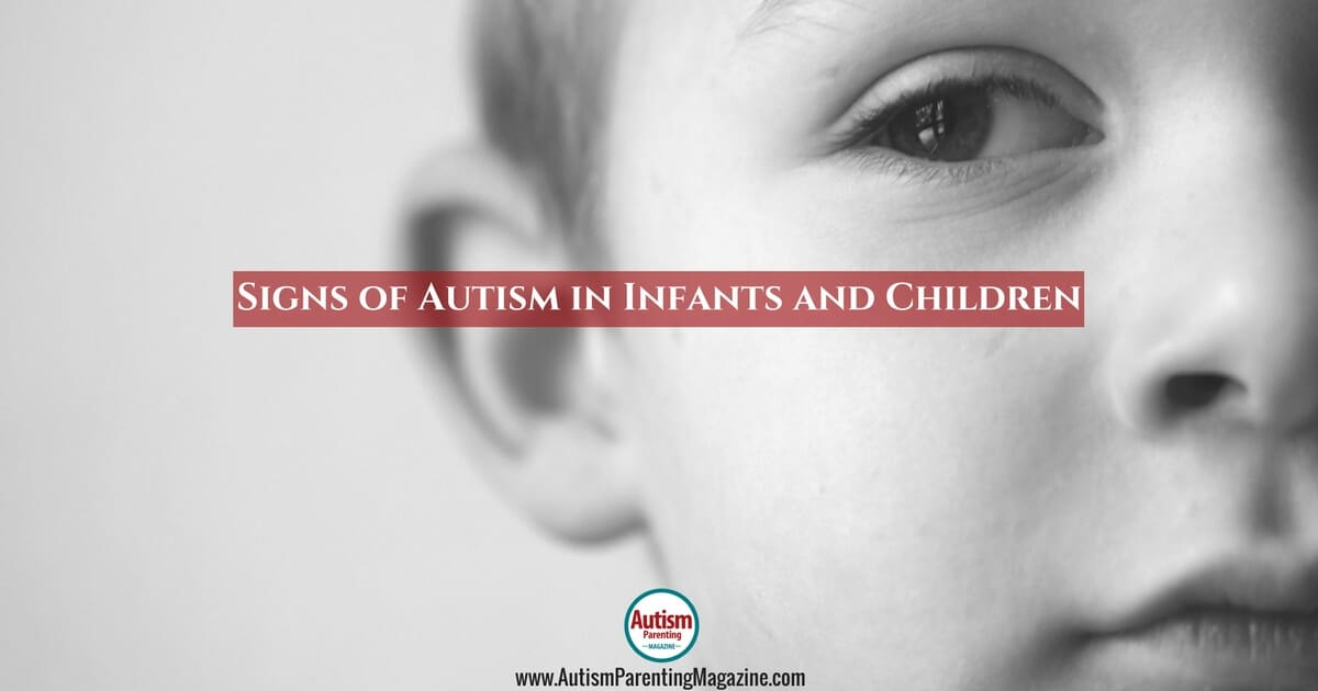Signs of Autism in Infants and Children https://www.autismparentingmagazine.com/signs-of-autism-children