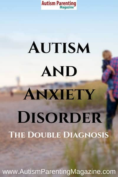 Autism and Anxiety Disorder - The Double Diagnosis https://www.autismparentingmagazine.com/autism-anxiety-disorder
