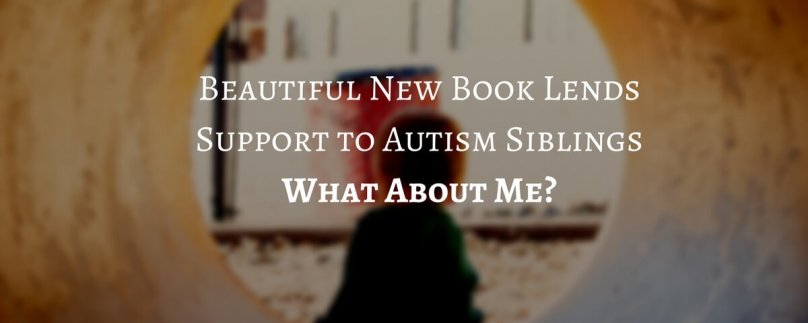 Beautiful New Book Lends Support to Autism Siblings