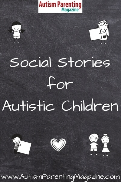 Social Stories For Autistic Children https://www.autismparentingmagazine.com/social-stories-for-autistic-children