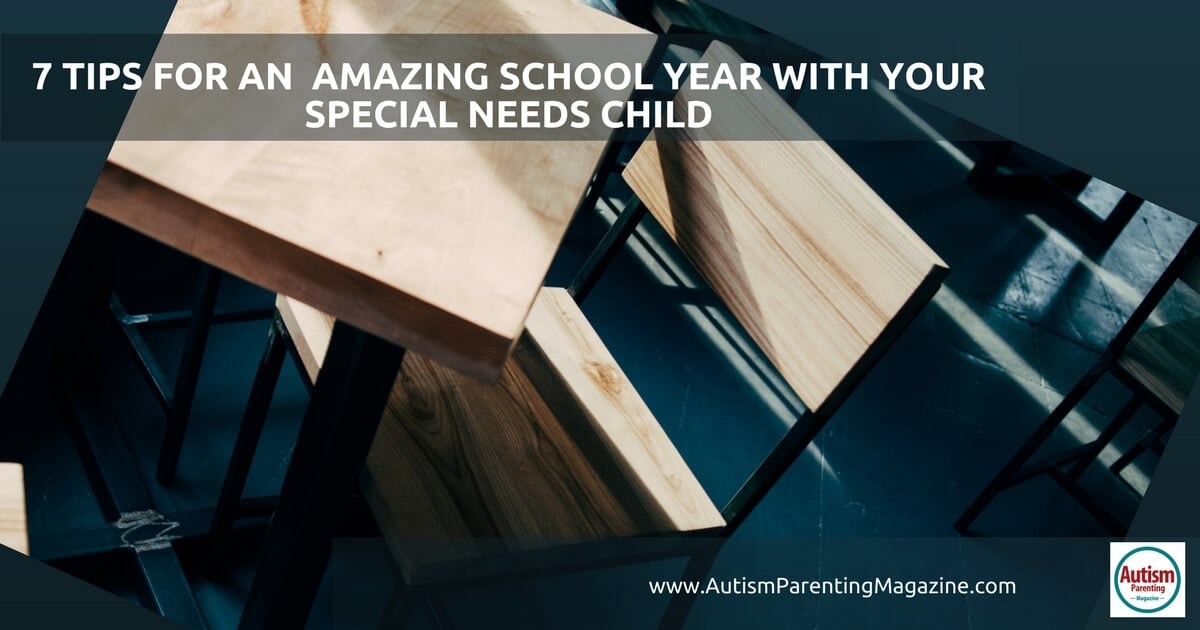 7 Tips For an Amazing School Year With Your Special Needs Child