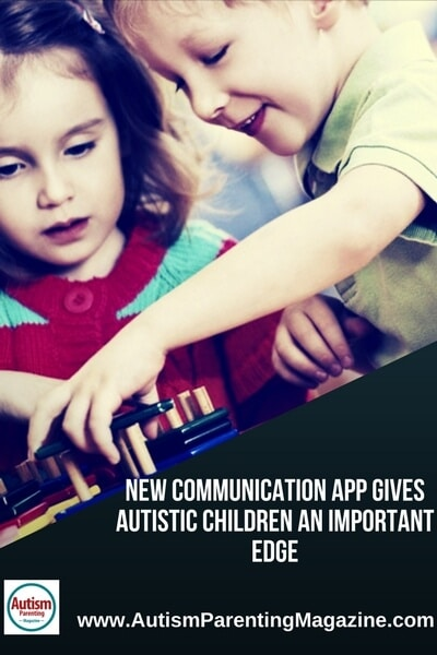 New Communication App Gives Autistic Children an Important Edge http://www.autismparentingmagazine.com/new-communication-app-gives-autistic-children-important-edge