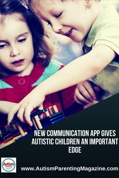 New Communication App Gives Autistic Children an Important Edge https://www.autismparentingmagazine.com/new-communication-app-gives-autistic-children-important-edge