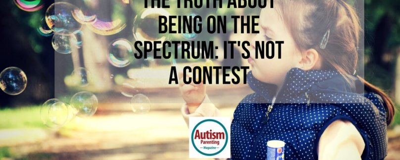 The Truth About Being on the Spectrum: It's Not a Contest