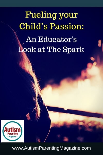 Fueling your Child's Passion: An Educator's Look at The Spark https://www.autismparentingmagazine.com/fueling-childs-passion-an-educators-look-at-spark
