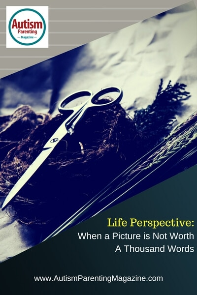 Life Perspective: When a Picture is Not Worth A Thousand Words http://www.autismparentingmagazine.com/life-perspective-when-a-picture-is-not-worth-a-thousand-words