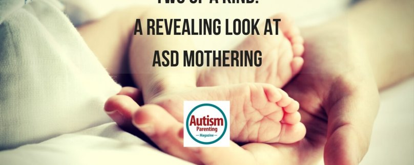 Two of a Kind: A Revealing Look at ASD Mothering