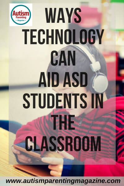 Ways Technology Can Aid ASD Students in the Classroom https://www.autismparentingmagazine.com/technology-can-aid-autism-students