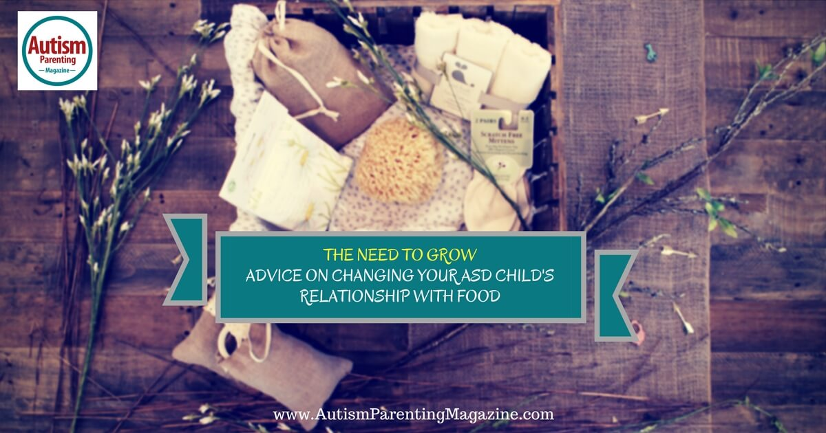 The Need to Grow - Advice on Changing your ASD Child's Relationship with Food : https://www.autismparentingmagazine.com/changing-asd-child-relationship-with-food