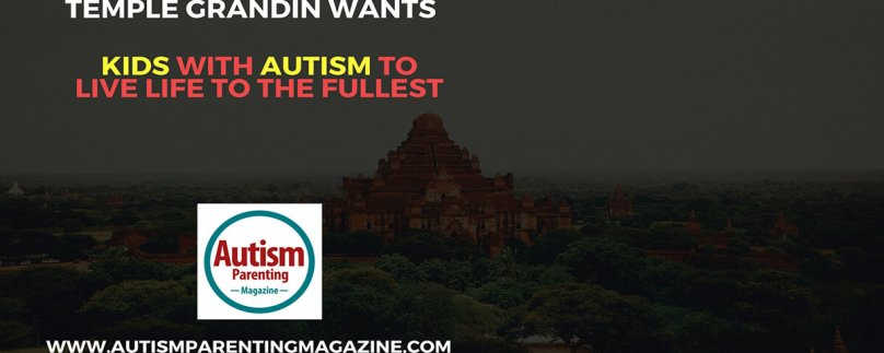 Temple Grandin Wants Kids with Autism to Live Life to the Fullest