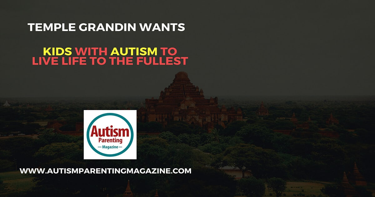 Temple Grandin Wants Kids with Autism to Live Life to the Fullest http://www.autismparentingmagazine.com/temple-grandin-wants-kids-autism-live-life-the-fullest