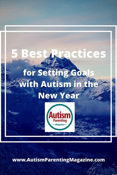 5 Best Practices for Setting Goals with Autism in the New Year https://www.autismparentingmagazine.com/best-practices-with-autism-in-new-year