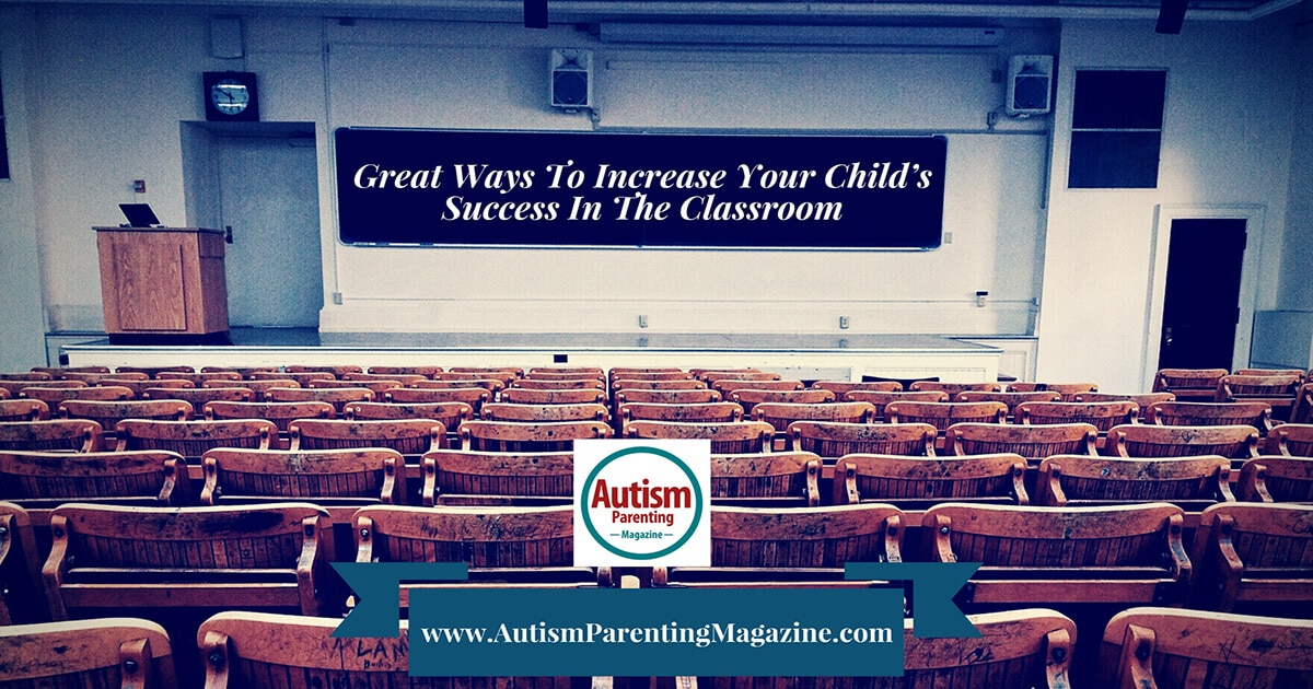 Great Ways To Increase Your Child's Success In The Classroom https://www.autismparentingmagazine.com/ways-to-increase-childs-success-in-the-classroom