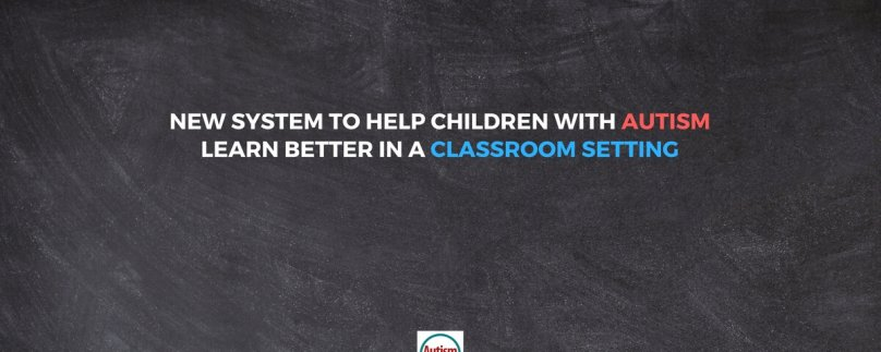 New System to Help Children with Autism Learn Better in a Classroom Setting