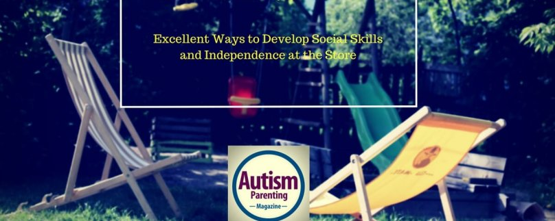 Excellent Ways to Develop Social Skills and Independence at the Store