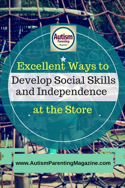 Excellent Ways to Develop Social Skills and Independence at the Store http://www.autismparentingmagazine.com/excellent-ways-develop-social-skills