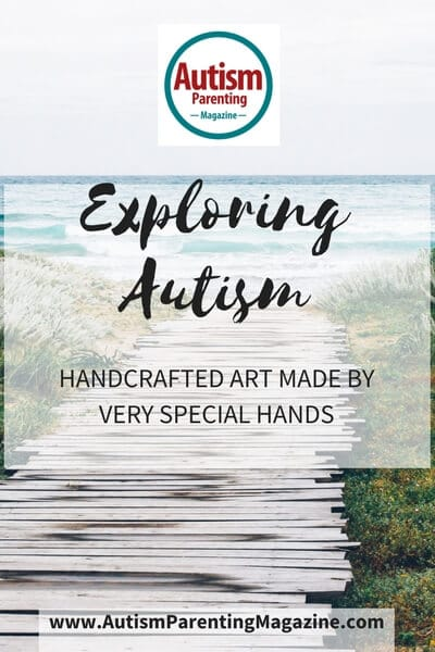 Exploring Autism: Handcrafted Art Made by Very Special Hands http://www.autismparentingmagazine.com/exploring-autism-handcrafted-art-made-by-special-hands